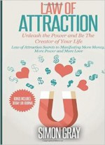 Law Of Attraction: Unleash The Power And Be The Creator Of Your Life