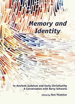 Download ebook Memory & Identity In Ancient Judaism & Early Christianity