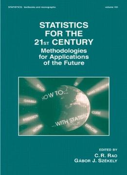 Download Statistics For The 21st Century: Methodologies For Applications Of The Future