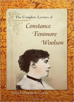 The Complete Letters Of Constance Fenimore Woolson