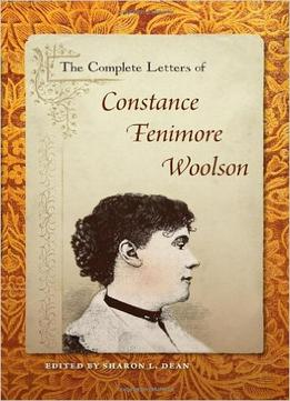 Download The Complete Letters Of Constance Fenimore Woolson