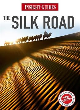 Download Silk Road (insight Guides)