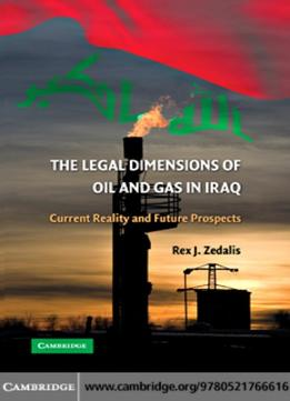 Download ebook The Legal Dimensions Of Oil & Gas In Iraq