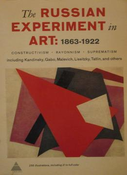 Download The Russian Experiment In Art, 1863-1922