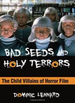 Bad Seeds And Holy Terrors: The Child Villains Of Horror Film