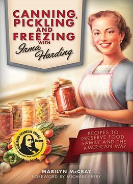 Download ebook Canning, Pickling, & Freezing With Irma Harding
