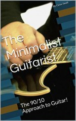 The Minimalist Guitarist: The 90/10 Approach to Guitar!