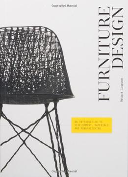 Download ebook Furniture Design : An Introduction To Development, Materials & Manufacturing