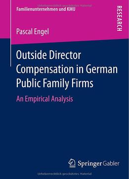 Download ebook Outside Director Compensation In German Public Family Firms: An Empirical Analysis