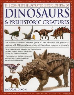 Download The Complete Illustrated Encyclopedia Of Dinosaurs & Prehistoric Creatures