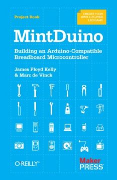 Download MintDuino: Building an Arduino-compatible Breadboard Microcontroller