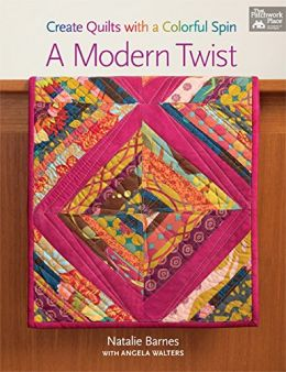 Download ebook A Modern Twist: Create Quilts With a Colorful Spin