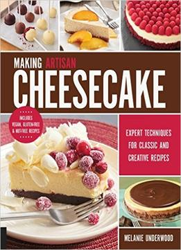 Download ebook Making Artisan Cheesecake
