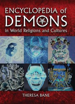 Download Encyclopedia Of Demons In World Religions & Cultures