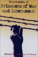 Encyclopedia of Prisoners of War and Internment