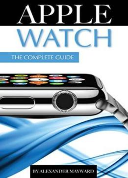 Download Apple Watch: The Complete Guide