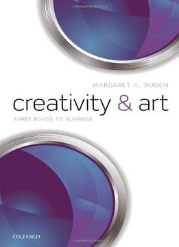 Download Creativity & Art: Three Roads To Surprise