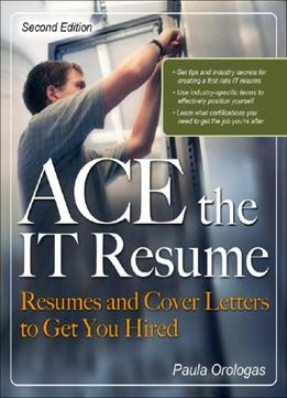 Download Ace The It Resume: Resumes & Cover Letters To Get You Hired