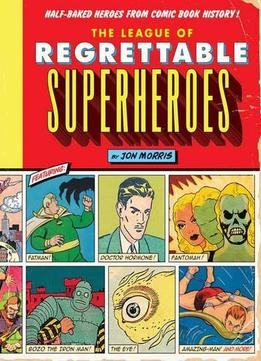 Download ebook The League of Regrettable Superheroes