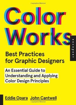 Download ebook Best Practices for Graphic Designers, Color Works
