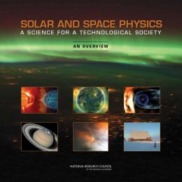 Download Solar & Space Physics: A Science for a Technological Society