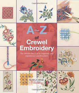 Download ebook A-Z of Crewel Embroidery (Search Press Classics)