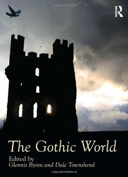 Download The Gothic World (routledge Worlds)