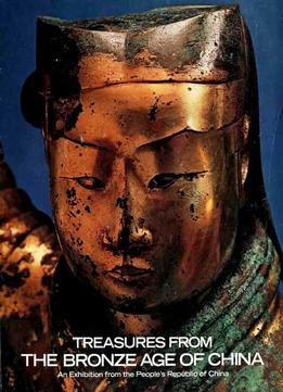 Download Treasures From The Bronze Age Of China