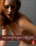 The Naked and the Lens: A Guide to Nude Photography
