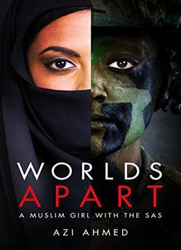 Download ebook Worlds Apart: A Muslim Girl With The Sas