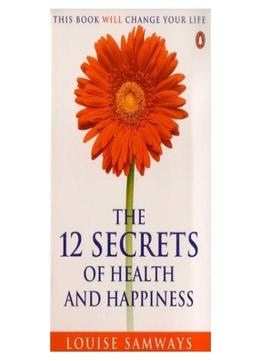 Download ebook The 12 Secrets Of Health & Happiness
