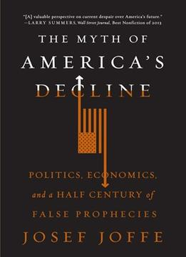 Download ebook The Myth of America's Decline