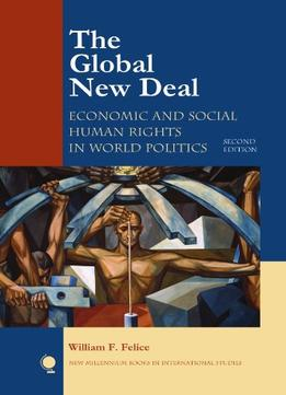 Download ebook The Global New Deal: Economic & Social Human Rights in World Politics 2nd