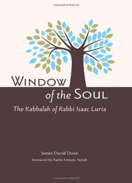 Download ebook Window Of The Soul: The Kabbalah Of Rabbi Isaac Luria