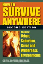 How To Survive Anywhere 2nd Edition