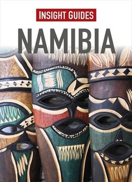 Download Insight Guides: Namibia, 4 Edition
