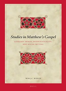 Download ebook Studies in Matthew's Gospel: Literary Design, Intertextuality, & Social Setting