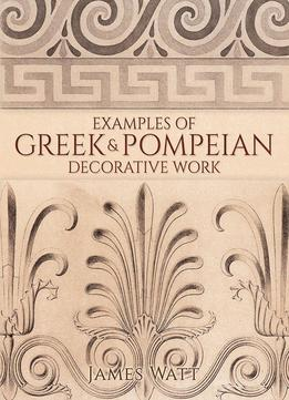 Download Examples Of Greek & Pompeian Decorative Work