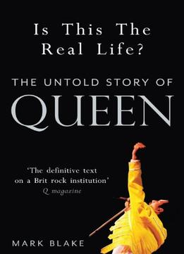 Download ebook Is This The Real Life?: The Untold Story Of Queen
