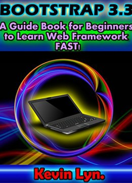 Download ebook Bootstrap 3.3: A Guide Book For Beginners To Learn Web Framework Fast!