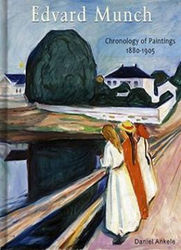 Download Edvard Munch: Chronology Of Paintings 1880-1905