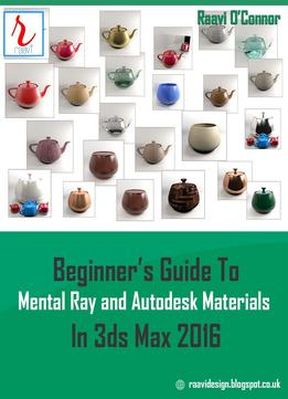 Download ebook Beginner's Guide To Mental Ray & Autodesk Materials In 3ds Max 2016
