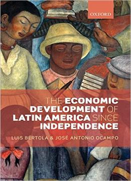 Download ebook The Economic Development Of Latin America Since Independence