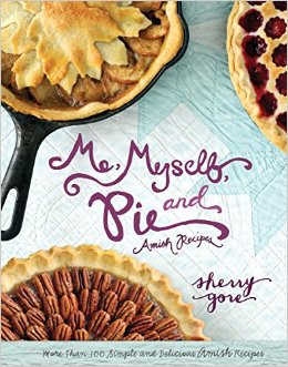 Download ebook Me, Myself, & Pie (the Pinecraft Collection)