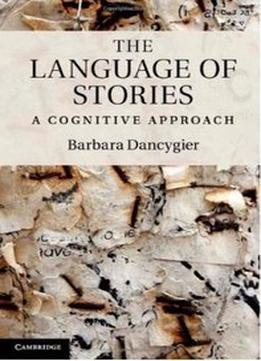 Download The Language Of Stories: A Cognitive Approach