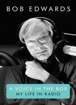 A Voice In The Box: My Life In Radio