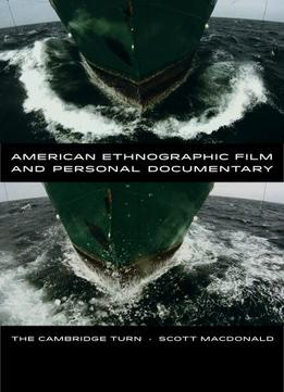 Download American Ethnographic Film & Personal Documentary: The Cambridge Turn