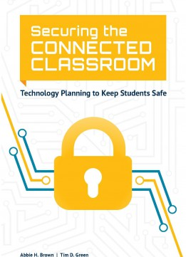 Download Securing The Connected Classroom: Technology Planning To Keep Students Safe