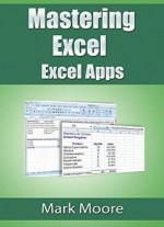 Mastering Excel: Excel Apps