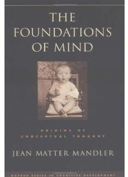 Download The Foundations Of Mind: Origins Of Conceptual Thought